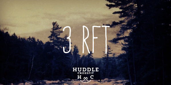 huddle crossfit 3 rft card tre